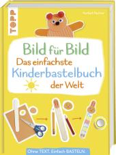 Das einfachste Kinderbastelbuch der Welt! Cover