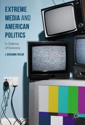 Extreme Media and American Politics