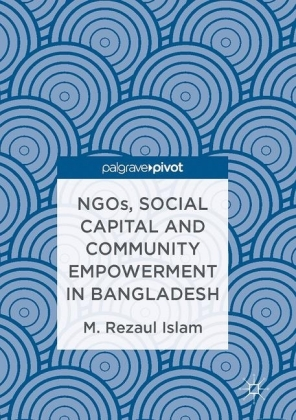 NGOs, Social Capital and Community Empowerment in Bangladesh