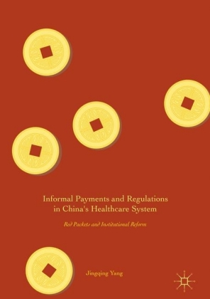 Informal Payments and Regulations in China's Healthcare System