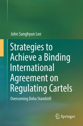 Strategies to Achieve a Binding International Agreement on Regulating Cartels