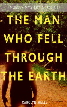 THE MAN WHO FELL THROUGH THE EARTH (Murder Mystery Classic)