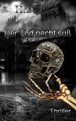 Der Tod riecht süß