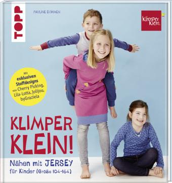 KLIMPERKLEIN! - Nähen mit JERSEY | Pauline Dohmen | 9783772464829 ...