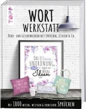 Wortwerkstatt. Deko- und Geschenkideen mit Sprüchen, Zitaten & Co. Cover