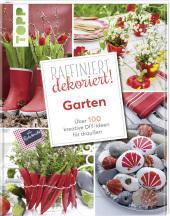 Raffiniert dekoriert! Garten Cover