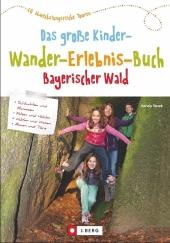 Das große Kinder-Wander-Erlebnis-Buch Bayerischer Wald Cover