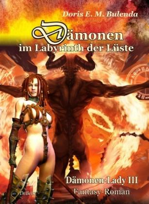 Dämonen im Labyrinth der Lüste - Dämonenlady Band 3 - Fantasy-Roman
