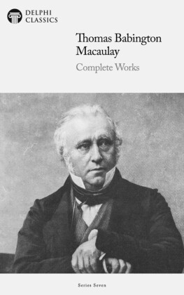 Delphi Complete Works of Thomas Babington Macaulay (Illustrated)