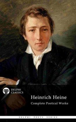 Delphi Complete Poetical Works of Heinrich Heine (Illustrated)