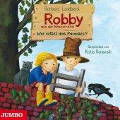 Robby aus der Räuberhöhle - Wer rettet das Paradies?, 1 Audio-CD