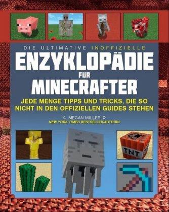 Minecraft: Die ultimative inoffizielle Enzyklopädie für Minecrafter
