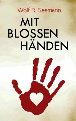 Mit blossen Händen