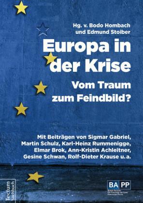 Europa in der Krise - Vom Traum zum Feindbild?