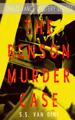 THE BENSON MURDER CASE (Philo Vance Mystery Series)