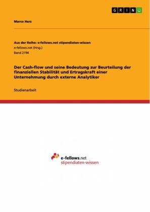 Der Cash-flow und seine Bedeutung zur Beurteilung der finanziellen Stabilität und Ertragskraft einer Unternehmung durch externe Analytiker