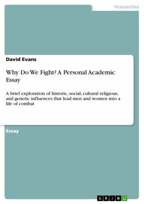 Why Do We Fight? A Personal Academic Essay