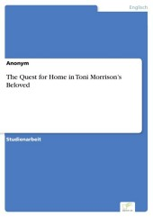 The Quest for Home in Toni Morrison's Beloved