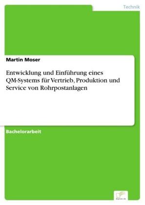 Entwicklung und Einführung eines QM-Systems für Vertrieb, Produktion und Service von Rohrpostanlagen