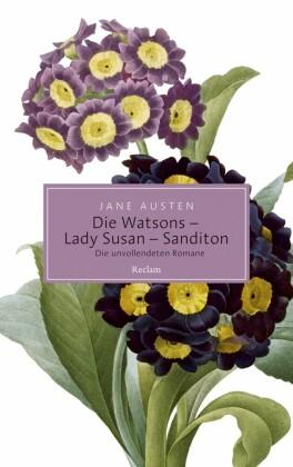 Die Watsons / Lady Susan / Sanditon. Die unvollendeten Romane