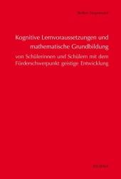Kognitive Lernvoraussetzungen und mathematische Grundbildung von Schülerinnen und Schülern mit dem Förderschwerpunkt geistige Entwicklung