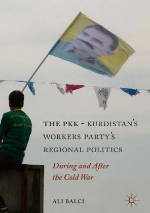 The PKK-Kurdistan Workers' Party's Regional Politics
