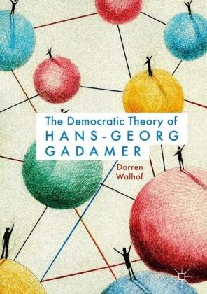 The Democratic Theory of Hans-Georg Gadamer