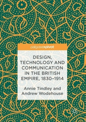 Design, Technology and Communication in the British Empire, 1830-1914