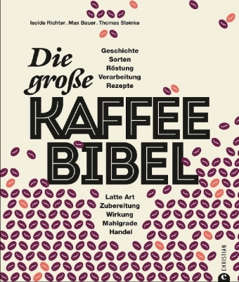 Die große Kaffee-Bibel | Isolde Richter,Max Bauer,Thomas Steinke ...