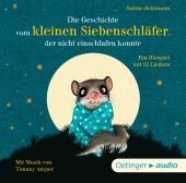 Die Geschichte vom kleinen Siebenschläfer, der nicht einschlafen konnte, 1 Audio-CD Cover
