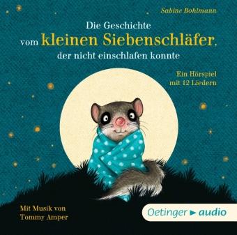 Die Geschichte vom kleinen Siebenschläfer, der nicht einschlafen konnte, 1 Audio-CD