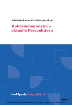 Aphasiediagnostik - aktuelle Perspektiven