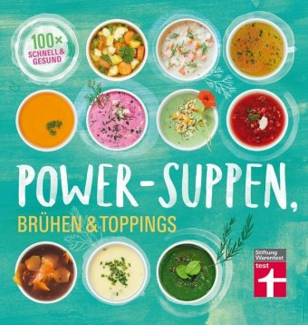 Power-Suppen, Brühen & Toppings