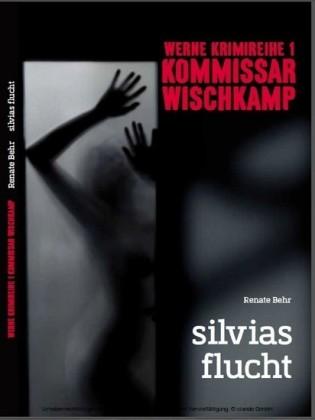 Kommissar Wischkamp: Silvia's Flucht