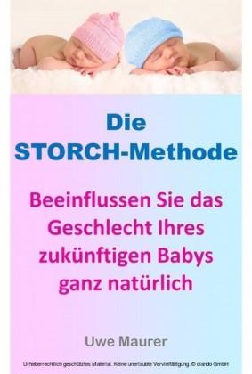 Die Storch-Methode - Beeinflussen Sie das Geschlecht Ihres zukünftigen Babys ganz natürlich
