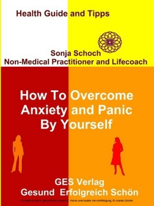 How To Overcome Anxiety and Panic By Yourself