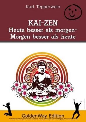 KAI-ZEN - Heute besser als gestern, morgen besser als heute