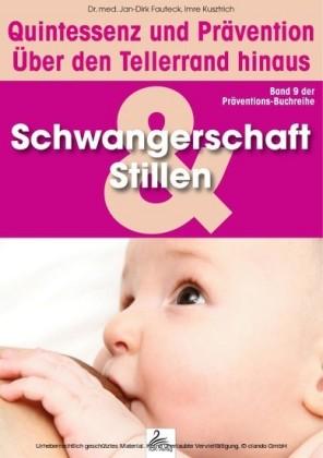 Schwangerschaft und Stillen: Quintessenz und Prävention