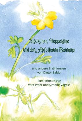 Glöckchen, Hoppeldine und der Apfelbaum Baumine und andere Erzählungen