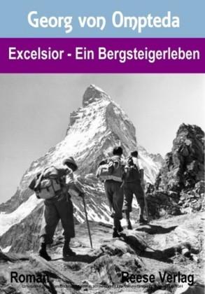 Excelsior - Ein Bergsteigerleben