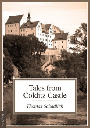 Tales from Colditz Castle