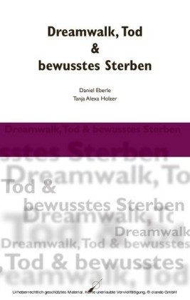 Dreamwalk, Tod & bewusstes Sterben