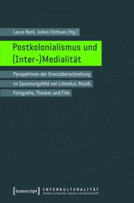 Postkolonialismus und (Inter-)Medialität