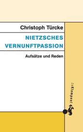 Nietzsches Vernunftpassion