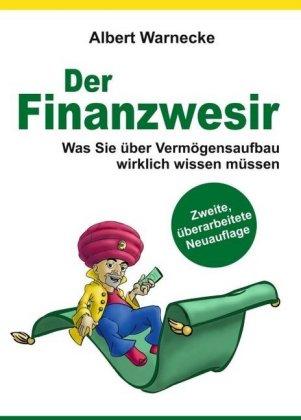 Der Finanzwesir 2.0 - Was Sie über Vermögensaufbau wirklich wissen müssen. Intelligent Geld anlegen und finanzielle Frei