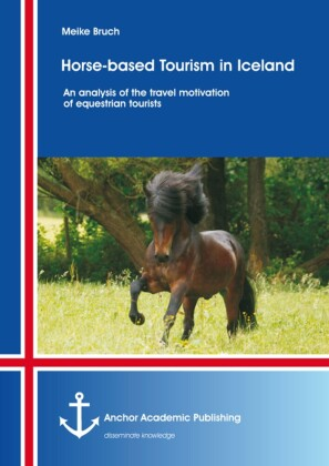 Horse-based Tourism in Iceland - An analysis of the travel motivation of equestrian tourists