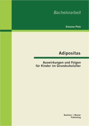 Adipositas: Auswirkungen und Folgen für Kinder im Grundschulalter