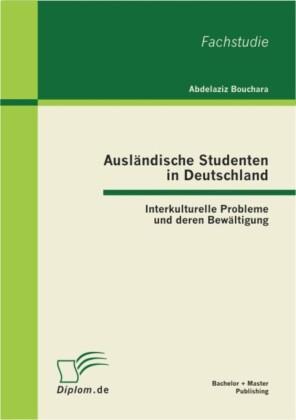 Ausländische Studenten in Deutschland: Interkulturelle Probleme und deren Bewältigung