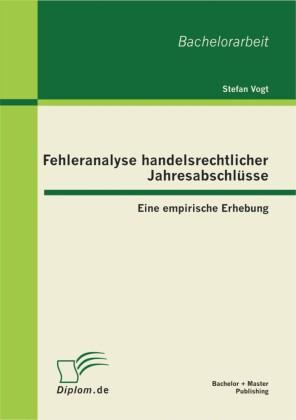 Fehleranalyse handelsrechtlicher Jahresabschlüsse: Eine empirische Erhebung