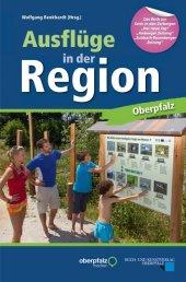 Ausflüge in der Region Oberpfalz Cover